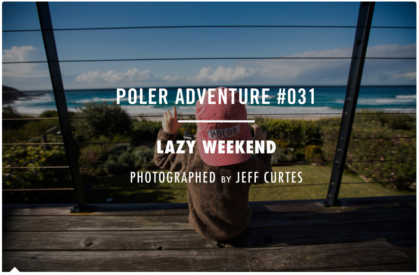 Lazy Weekend by Jeff Curtes for POLER